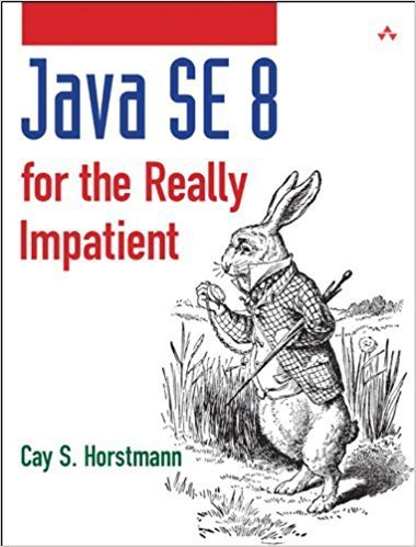 Java SE 8 for the Really Impatient: A Short Course on the Basics